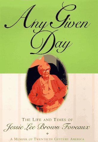 9780446523431: Any Given Day: The Life and Times of Jessie Lee Brown Foveaux