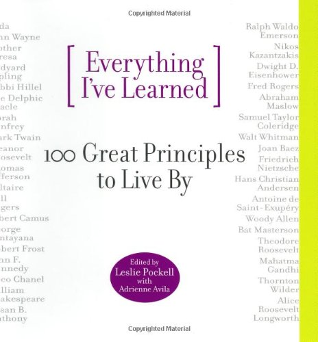 9780446523455: Everything I've Learned: 100 Great Principles to Live by