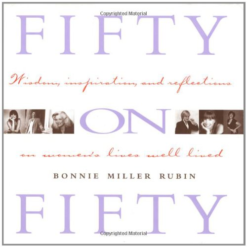 FIFTY ON FIFTY: WISDOM, INSPIRATION, AND REFLECTIONS: RUBIN, BONNIE MILLER.Includes;