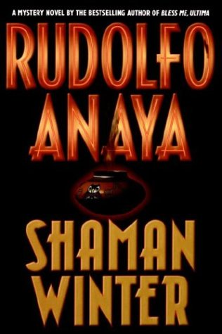 Shaman Winter [INSCRIBED]: Anaya, Rudolfo A.