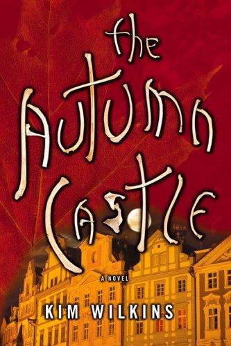 The Autumn Castle: Kim Wilkins