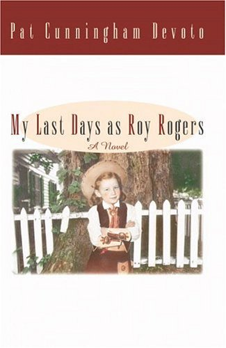 My Last Days As Roy Rogers: Devoto, Pat Cunningham