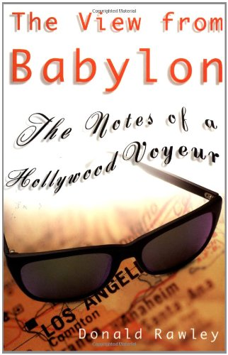 9780446524117: The View from Babylon: The Notes of a Hollywood Voyeur