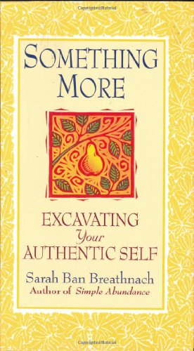 Something More - Excavating your Authentic Self: Sarah Beth Breathnach