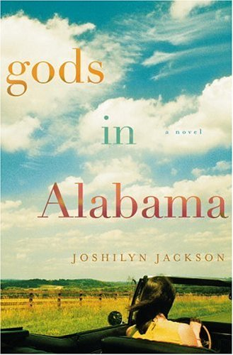 Gods In Alabama: A Novel: Jackson, Joshilyn