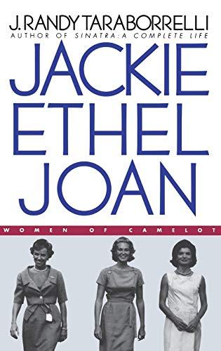 Jackie Ethel Joan - Women of Camelot: Taraborrelli J. Randy