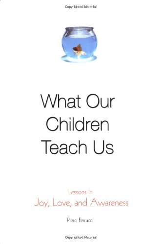 9780446524315: What Our Children Teach Us: Lessons in Joy, Love, and Awareness