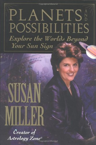 9780446524346: Planets and Possibilities: Explore the World of the Zodiac Beyond Just Your Sign