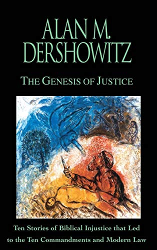 9780446524797: Genesis Of Justice: Ten Stories of Biblical Injustices That Led to the Ten Commandments and Modern Law