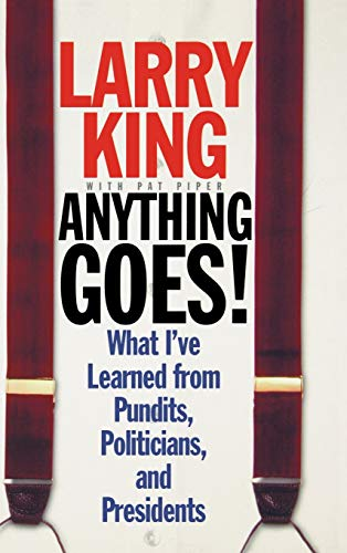 9780446525282: Anything Goes!: What I've Learned from Pundits, Politicians, and Presidents