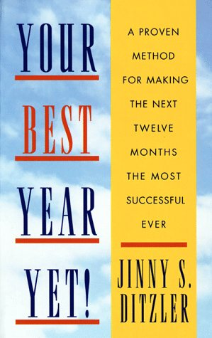 Your Best Year Yet!: A Proven Method: Ditzler, Jinny
