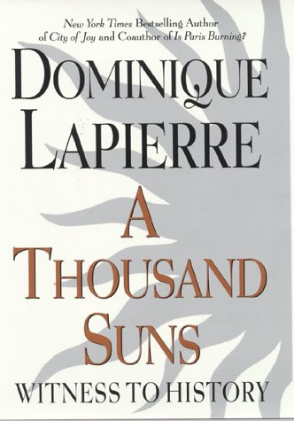 A Thousand Suns: Witness to History: Lapierre, Dominique