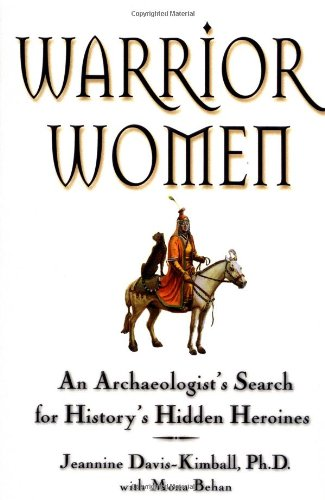 9780446525466: Warrior Women: An Archaeologist's Search for History's Hidden Heroines