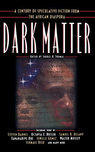 DARK MATTER; A century of speculative fiction: THOMAS, Sheree R.,