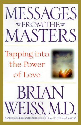 9780446525961: Messages from the Masters: Tapping into the Power of Love