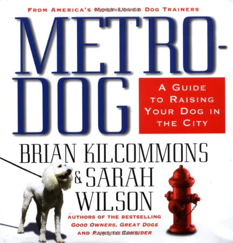 9780446526036: Metrodog: The Essential Guide to Raising Your Dog in the City