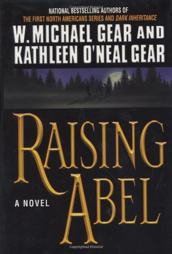 Raising Abel (9780446526159) by W. Michael Gear; Kathleen O'Neal Gear