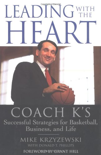 "Leading With The Heart "" Signed "": Krzyzewsk, Mikei with Phillips, Donald T."