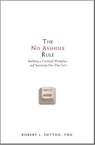 9780446526562: The No Asshole Rule: Building a Civilized Workplace and Surviving One That Isn't