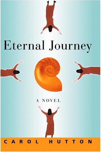 Eternal Journey: Hutton, Carol