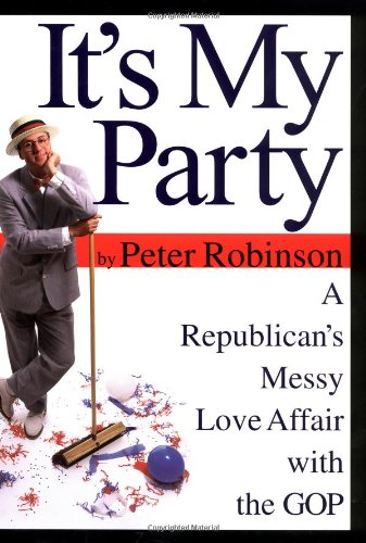 It's My Party: A Republican's Messy Love Affair with the GOP (signed)