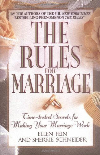 9780446526968: The Rules for Marriage: Time-Tested Secrets for Making Your Marriage Work