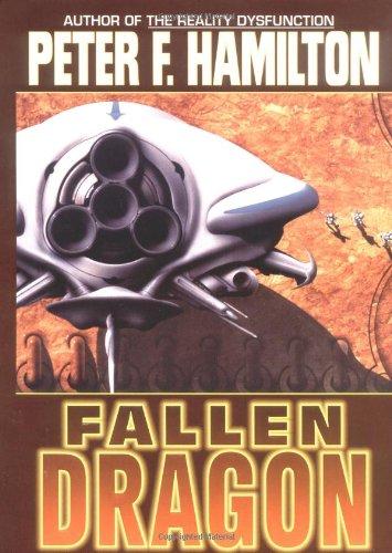 FALLEN DRAGON: Hamilton, Peter F.