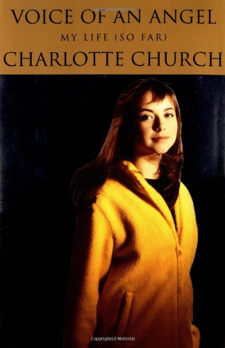 Voice of an Angel: My Life (So Far): Church, Charlotte