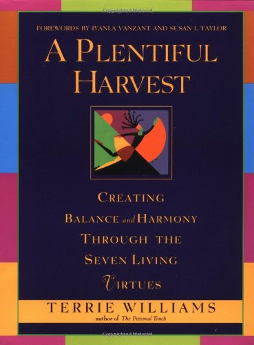 A PLENTIFUL HARVEST Creating Balance and Harmony Through the Seven Living Virtues
