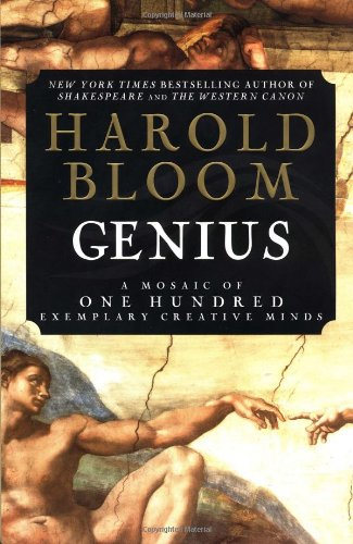 Genius: A Mosaic of 100 Exemplary Creative Minds: Bloom, Harold