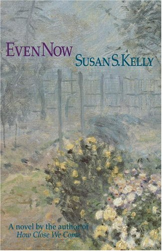 Even Now Signed: Kelly, Susan S.