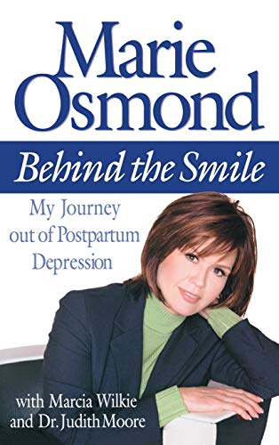 Behind the Smile: My Journey Out of Postpartum Depression (SIGNED): Osmond, Marie with Judith Moore...