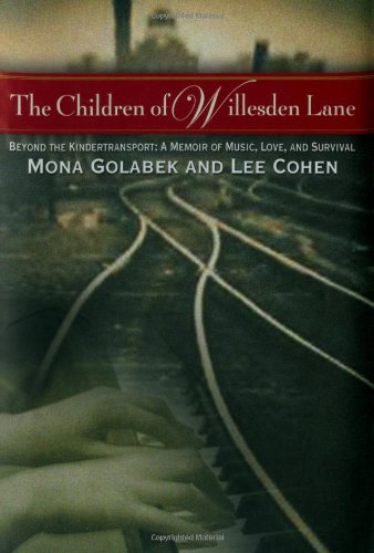 The Children of Willesden Lane: Beyond the Kindertransport: A Memoir of Music, Love, and Survival.