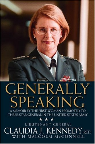 Generally Speaking: A Memoir by the First Woman Promoted to Three-Star General in the United States...