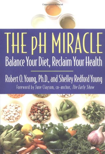9780446528092: The pH Miracle: Balance Your Diet, Reclaim Your Health
