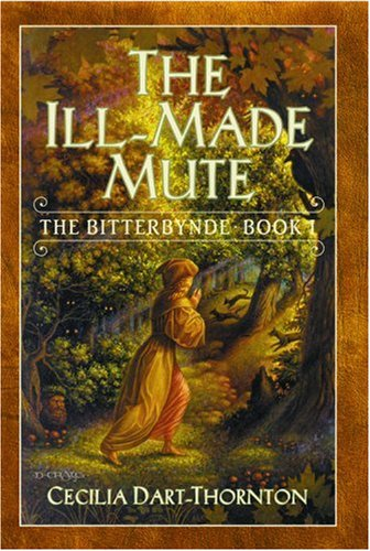 9780446528320: The Ill-Made Mute: The Bitterbynde Book I (Bitterbynde, Bk 1)