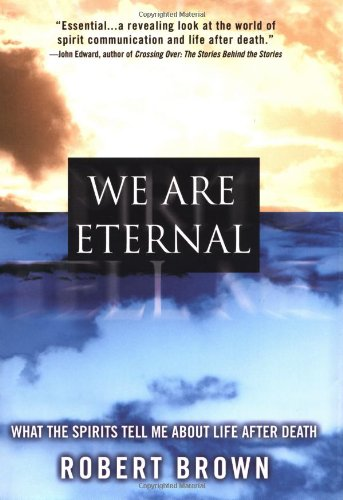 9780446528450: We Are Eternal: What the Spirits Tell Me About Life After Death