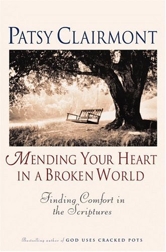 Mending Your Heart in a Broken World: Finding Comfort in the Scriptures (9780446528511) by Clairmont, Patsy