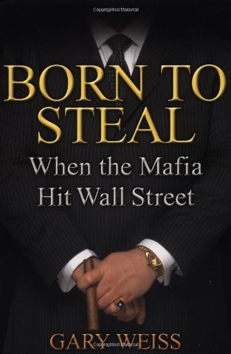 9780446528573: Born to Steal: When the Mafia Hit Wall Street