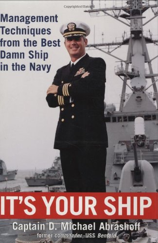 It's Your Ship: Management Techniques From the Best Damn Ship in the Navy (SIGNED)