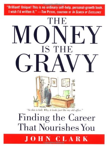 9780446529181: The Money Is the Gravy: Finding the Career That Nourishes You