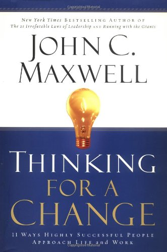 9780446529570: Thinking for a Change: 11 Ways Highly Successful People Approach Life and Work