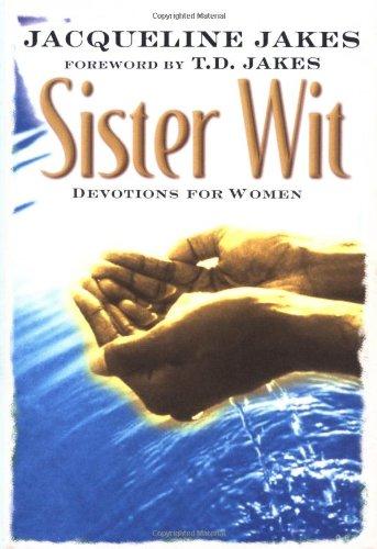 Sister Wit: Devotions for Women: Jacqueline Jakes; T. D. Jakes