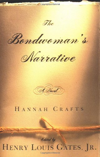 The Bondwoman's Narrative: Crafts, Hannah, Gates, Jr. Henry Loius (editor)