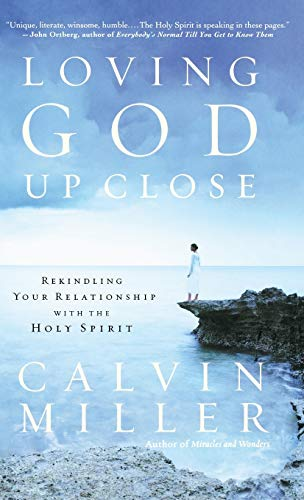 9780446530125: Loving God Up Close: Rekindling Your Relationship with the Holy Spirit