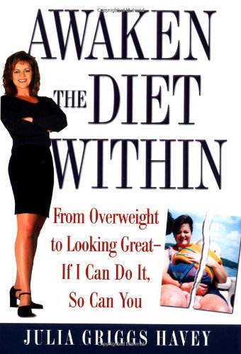 9780446530163: Awaken the Diet Within: From Overweight to Looking Great - If I Can Do It,So Can You