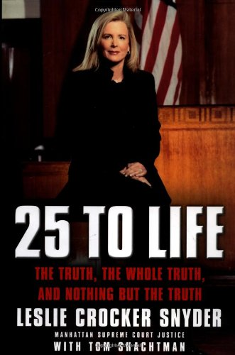 9780446530200: 25 to Life: The Truth, the Whole Truth, and Nothing but the Truth
