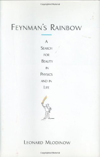 9780446530453: Feynman's Rainbow: A Search for Beauty in Physics and in Life
