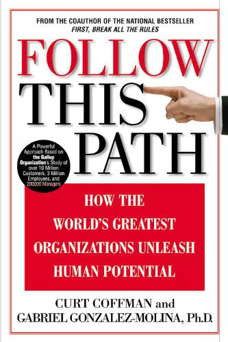 Follow This Path : How the World's Greatest Organizations Drive Growth by Unleashing Human ...