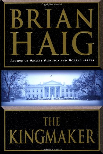The Kingmaker: Haig, Brian